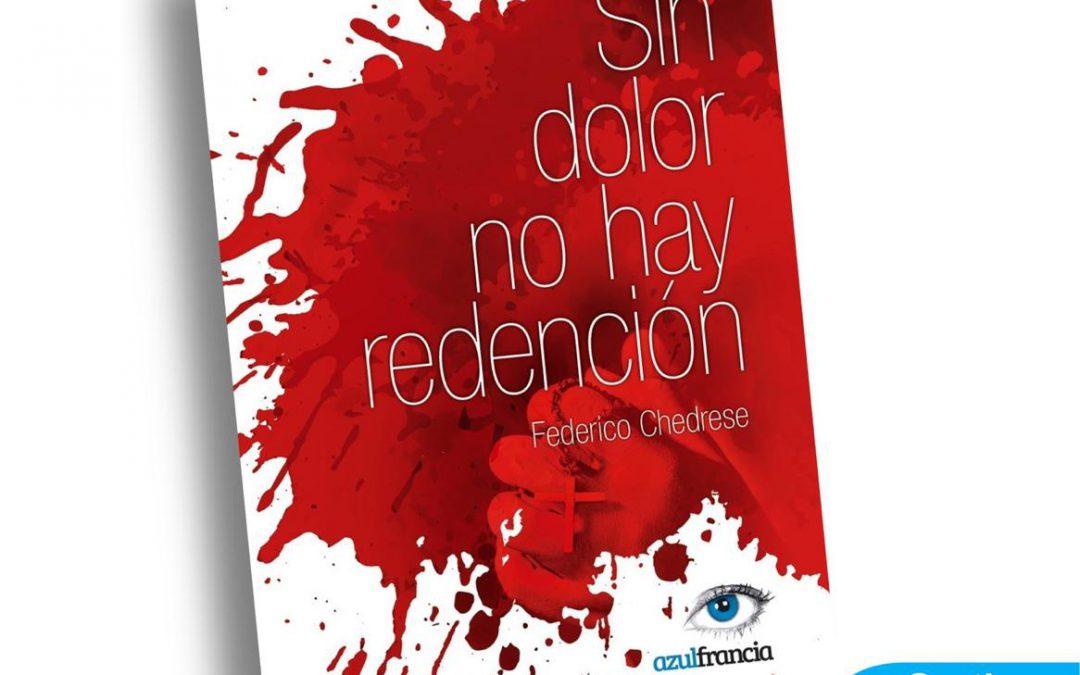 """FEDERICO CHEDRESE PRESENTA EN SAN ISIDRO """"SIN DOLOR NO HAY REDENCIÓN"""""""