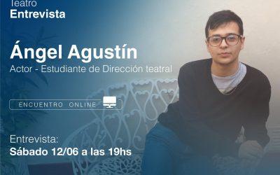 CICLO DE CHARLAS VIRTUALES: ÁNGEL AGUSTÍN Y EL FUTURO DEL TEATRO